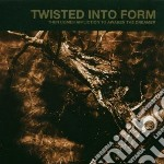 Then comes affliction to cd musicale di Twisted into form
