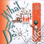 What we do cd musicale di Gill/manrig/steve Mc