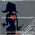 And the women who love t cd musicale di Mr. t experience