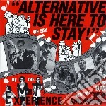 Alternative is here to s cd musicale di Mr. t experience