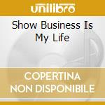 SHOW BUSINESS IS MY LIFE cd musicale di DR. FRANK