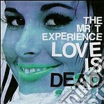 Love is dead cd musicale di Mr. t experience