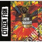 Active ingredients cd musicale di Fish Citizen