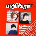 Ladies, women and girls cd musicale di Bratmobile
