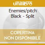 Split cd musicale di Black Enemies/pitch