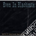 Myths and imaginary musi cd musicale di Even in blackouts