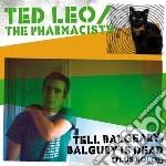 Tell balgeary, balgury i cd musicale di Ted & pharmacis Leo