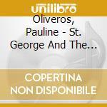 St.george/in memoriam cd musicale di Pauline oliveros & a