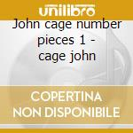 John cage number pieces 1 - cage john cd musicale di Martine joste/ami flammer/...