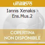 Iannis xenakis ens.mus.2 - cd musicale di Ensemble St-x