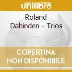 Trios cd musicale di Dahinden Roland