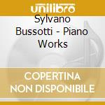 Piano works - cd musicale di Bussotti Sylvano