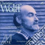 Tilbury pieces; snowdrop - cd musicale di Christian Wolff