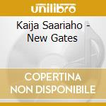 New gates - cd musicale di Kaija Saariaho