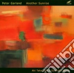Peter Garland - Another Sunrise cd musicale di Peter Garland