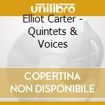 Quintet and voices cd musicale di Elliott Carter