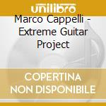 Extreme guitar project cd musicale di Marco Cappelli