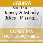 Southside Johnny & Ashbury Jukes - Missing Pieces cd musicale di SOUTHSIDE JOHNNY