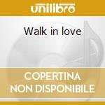 Walk in love cd musicale di Velvet Green