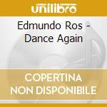 Dance again cd musicale di Edmundo Ros