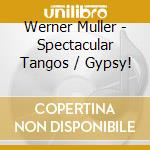 Spectacular tangos & gyps cd musicale di Werner Muller