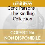 KINDLING COLLECTION cd musicale di PARSONS GENE