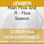 Main Flow And 7l - Flow Season cd musicale di MAIN FLOW AND 7L