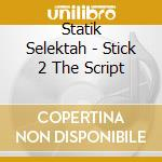 Stick 2 the script cd musicale di Selektah Statik