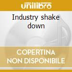 Industry shake down cd musicale