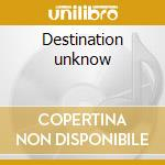 Destination unknow cd musicale di Lance Powers