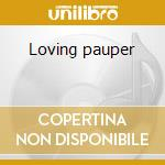 Loving pauper cd musicale