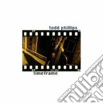 Timeframe - cd musicale di Phillips Todd