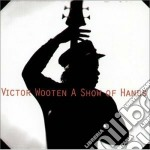A show of hands - wooten victor cd musicale di Victor Wooten