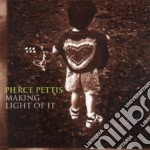 Making light of it - cd musicale di Pierce Pettis
