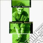 Everything matters - cd musicale di Pierce Pettis