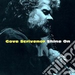 Shine on - cd musicale di Gove scrivenor feat.nanci grif