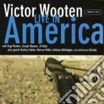 LIVE IN AMERICA/2CD cd musicale di WOOTEN VICTOR