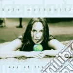 Kate Markowitz - Map Of The World cd musicale di Markowitz Kate