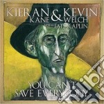 You can't save everybody cd musicale di Kieran kane & kevin welch