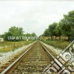 Ciaran Tourish - Down The Line cd musicale di Tourish Ciaran