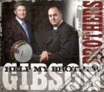 Help my brothers cd musicale di Brothers Gibson