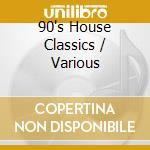90's house classics cd musicale di Artisti Vari