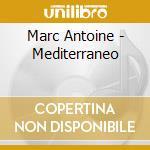 MEDITERRANEO cd musicale di ANTOINE MARC