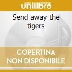 Send away the tigers cd musicale di Manic street preachers