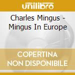 In europe vol. one cd musicale di Charles Mingus