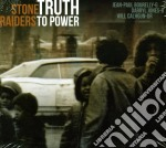 Truth to power cd musicale di Raiders Stone