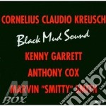 Black mud sound cd musicale di Kreusch cornelius cl