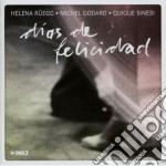Ruegg / Godard / Sinesi - Dias De Felicidad cd musicale di Godard Ruegg helena