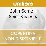 Spirit keepers cd musicale di Jonn Serrie