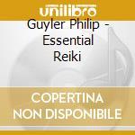 Essential reiki cd musicale di Philip Guyler